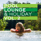 Various Artists - Pool, Lounge & Holiday, Vol. 2