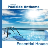 Poolside Anthems Essential House by Various Artists mp3 download