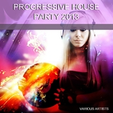 Progressive House Party 2013 by Various Artists mp3 download