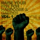 Various Artists Raise Your Fist for Hardcore & Gabber, Vol. 1