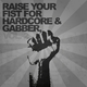 Various Artists Raise Your Fist for Hardcore & Gabber, Vol. 2