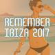 Various Artists Remember Ibiza 2017