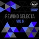 Various Artists - Rewind Selecta, Vol. 6