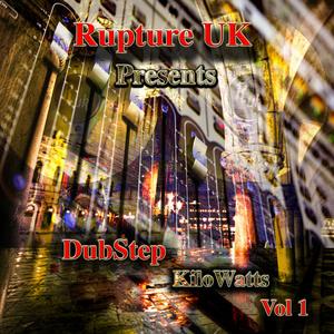 Various Artists - Rupture UK Presents: Dubstep Kilowatts, Vol. 1 (Rupture UK)