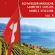 Various Artists - Schweizer Märsche: Marches Suisses: Marce Svizzere, Vol. 4