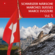 Various Artists Schweizer Märsche: Marches Suisses: Marce Svizzere, Vol. 5