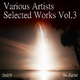 Various Artists Selected Works, Vol. 3