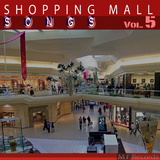 Shopping Mall Songs, Vol. 5 by Various Artists mp3 download