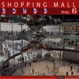 Shopping Mall Songs, Vol. 6 by Various Artists mp3 download