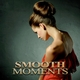 Various Artists Smooth Moments