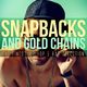 Various Artists Snapbacks and Gold Chains: The Finest Hip Hop & Rap Selection