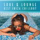Various Artists Soul & Lounge - Best Ibiza Chillout