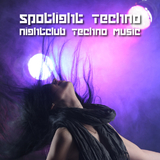 Spotlight Techno - Nightclub Techno Music by Various Artists mp3 download