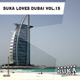 Suka Loves Dubai, Vol. 15 by Various Artists mp3 download