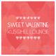 Various Artists - Sweet Valentine Kuschel Lounge