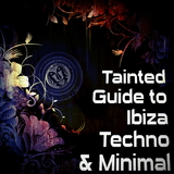 Tainted Guide to Ibiza Techno & Minimal by Various Artists mp3 download