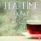 Various Artists - Tea Time Lounge