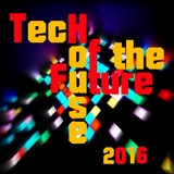 Tech House of the Future 2016 by Various Artists mp3 download