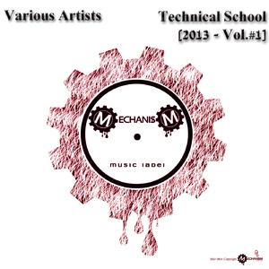 Various Artists - Technical School 2013 Vol.#1 (Mechanism Music Label)