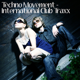 Techno Movement - International Club Traxx by Various Artists mp3 download