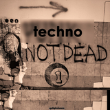 Techno Not Dead by Various Artists mp3 download
