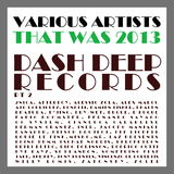 That Was 2013 Dash Deep Records, Pt. 2 by Various Artists mp3 download