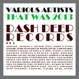 That Was 2013 Dash Deep Records, Pt. 5 by Various Artists mp3 download
