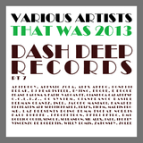 That Was 2013 Dash Deep Records, Pt. 7 by Various Artists mp3 download