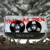 That Was Then This Is Now  by Various Artists mp3 download