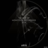 The Best of Monotoon Recordings 2016 by Various Artists mp3 download
