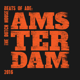 The Dutch House Beats of ADE: Amsterdam 2016 by Various Artists mp3 download