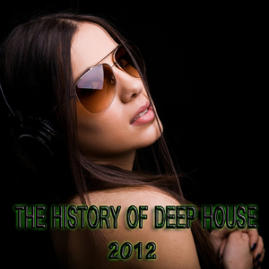 Various Artists - The History of Deep House 2012 (House Place Records)