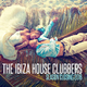 Various Artists The Ibiza House Clubbers: Season Closing 2016