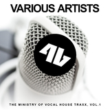 The Ministry of Vocal House Traxx, Vol.1 by Various Artists mp3 download