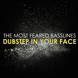 The Most Feared Basslines: Dubstep in Your Face by Various Artists mp3 download