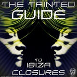 The Tainted Guide to Ibiza Closures by Various Artists mp3 download