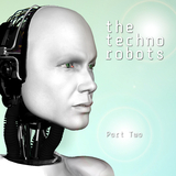 The Techno Robots Part Two  by Various Artists mp3 download