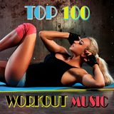 Top 100 Workout Music by Various Artists mp3 download