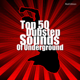 Top 50 Dubstep Sounds of Underground - Red Edition by Various Artists mp3 download