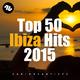 Various Artists Top 50 Ibiza Hits 2015