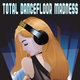Various Artists - Total Dancefloor Madness