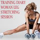 Various Artists - Training Diary: Woman Leg Stretching Session