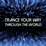 Trance Your Way Through the World by Various Artists mp3 download
