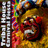 Tribal House Carnival Fiesta by Various Artists mp3 downloads