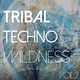 Various Artists Tribal Techno Wildness, Vol. 2
