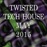 Twisted Tech House May 2015 by Various Artists mp3 download