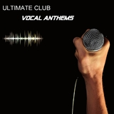 Ultimate Club Vocal Anthems by Various Artists mp3 download