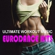 Various Artists - Ultimate Workout Music: Eurodance Hits