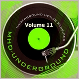 Underground House Sessions, Vol. 11 by Various Artists mp3 download