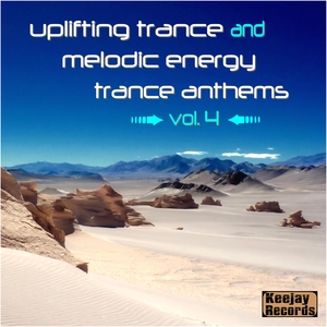 Various Artists - Uplifting Trance and Melodic Energy Trance Anthems, Vol. 4 (Keejay Records)